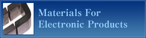 Materials For Electronic Products